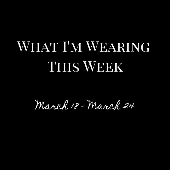 What I'm Wearing This Week